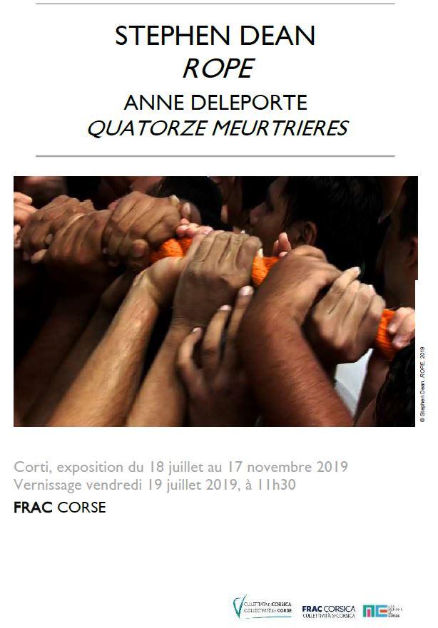 EXPO FRAC DE CORSE : STEPHEN DEAN / ROPE - ANNE DELEPORTE / QUATORZE MEURTRIERES