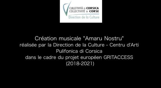 Extrait de la Création du Centre d'Art Polyphonique de Corse « Amaru Nostru » réalisée dans le cadre du projet européen GRITACCESS (2018-2021)