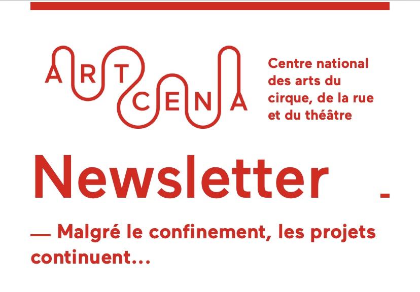ARTCENA - Newsletter : Malgré le confinement, les projets continuent...
