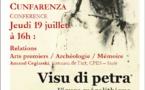 """Musée de préhistoire Corse et d'archéologie de Sartène : Conférence """"Les relations entre les arts premiers, l'archéologie et la mémoire dans l'art contemporain""""."""