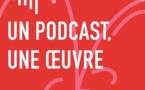 Un podcast, une œuvre - #Culturecheznous