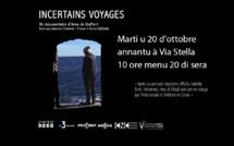 """""""Incertains Voyages"""" Sta Sera annantu à Via Stella 21h40"""