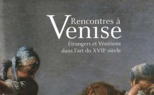 AIACCIU : Le Palais Fesch - Rencontres à Venise : Etrangers et Vénitiens dans l'art du XVIIe siècle
