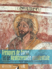 Fresques de Corse et de Méditerranée occidentale ; sguardi incruciati : regards croisés