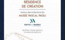 [Fattu in Museu] Résidence de création autour des collections du Musée Pasquale Paoli