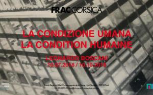 U FRAC Corsica prisenta LA CONDIZIONE UMANA di Leonardo Boscani da u 10 di lugliu sin'à u 10 d'ottobre di u 2018, in Corti