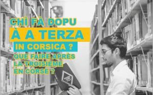 Guida 2021 : Chì fà dopu à a terza in Corsica ? Que faire après la troisième en Corse ?