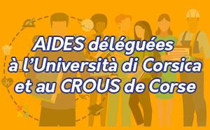 Aides financées par la Collectivité de Corse et déléguées par conventions à l'Università di Corsica et au CROUS de Corse