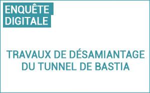 RT 11 - Lancement d'une enquête digitale avant les travaux de désamiantage du tunnel de Bastia